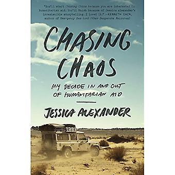 Chasing Chaos: Mijn tien jaar in en uit de humanitaire hulp