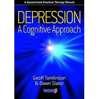 Depression: A Cognitive Approach (A Speechmark Practical Therapy Manual)