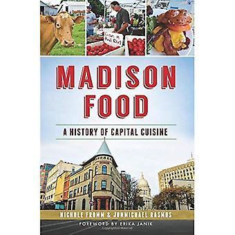 Madison Food:: A History of Capital Cuisine (American Palate)