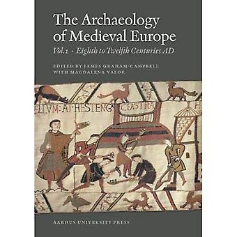 Archaeology of Medieval Europe: Eighth to Twelfth Centuries AD v. 1