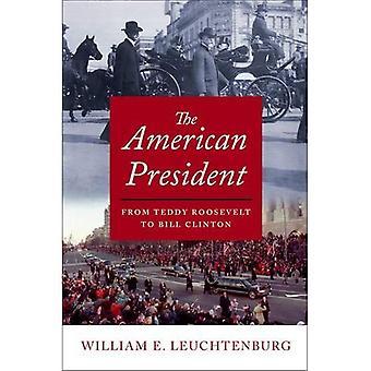 O presidente americano: do Teddy Roosevelt a Bill Clinton