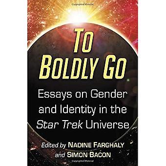 To Boldly Go: Essays over Gender en de identiteit in het Star Trek universum