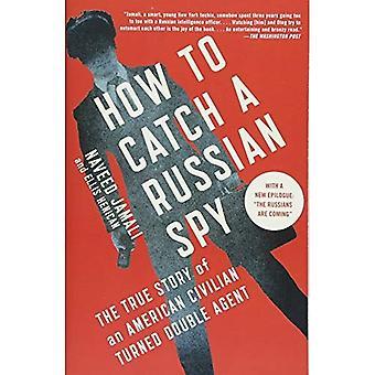 Hoe te vangen een Russische spion: het ware verhaal van een Amerikaanse civiele draaide dubbelagent