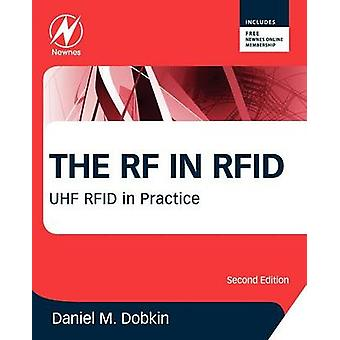 The RF in Rfid UHF Rfid in Practice by Dobkin & Daniel M.