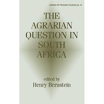 The Agrarian Question in South Africa by Bernstein & Henry