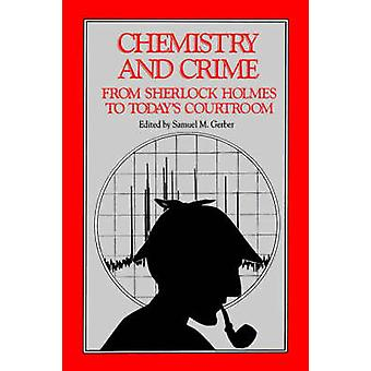Chemistry and Crime by Gerber & Samuel M.