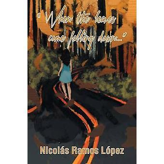 Wenn die Blätter kommen Herunterfallen von Lopez & Nicolas Ramos