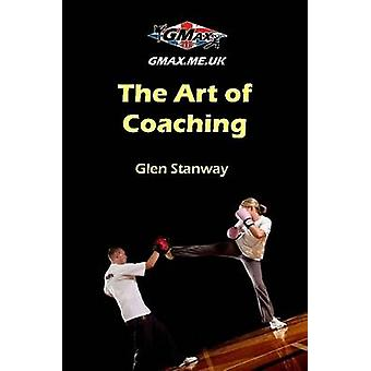 The Art of Coaching by Stanway & Glen