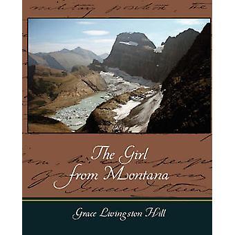 The Girl from Montana by Grace Livingston Hill & Livingston Hill