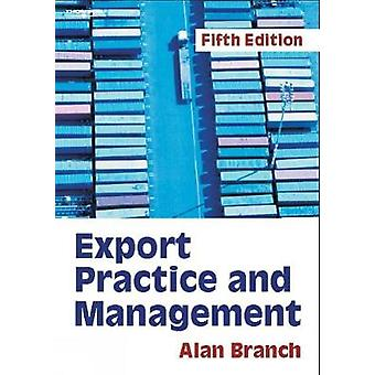Export Practice and Management by Branch & Alan E.