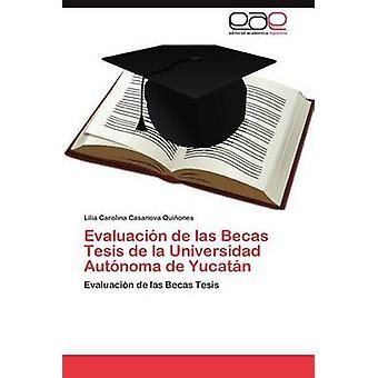 Evaluacion de Las Becas Tesis De La Universidad Autonoma de Yucatan von Casanova Qui diejenigen & Lilia Carolina