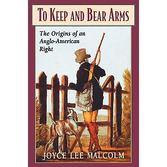 Para manter e portar armas - As Origens de um Direito Anglo-Americano por Joyc