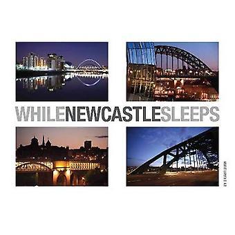 While Newcastle Sleeps by Stuart Dunn - 9780957252400 Book