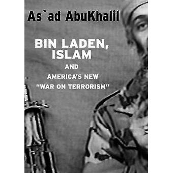 Bin Laden - Islam - And America's New 'war On Terrorism' by As'ad Abu