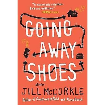 Going Away Shoes by Jill McCorkle - 9781616200145 Book