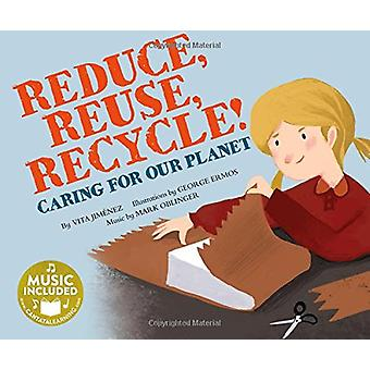Reduce - Reuse - Recycle! - Caring for Our Planet by Vita Jimenez - 97