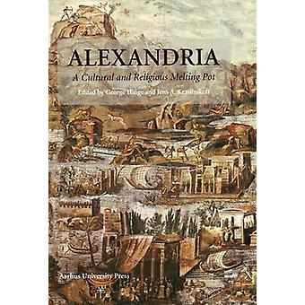Alexandria - A Cultural and Religious Melting Pot by George Hinge - Je
