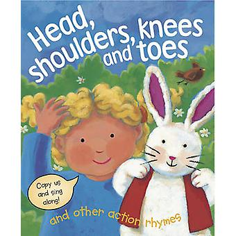 Head - Shoulders - Knees and Toes and Other Action Rhymes by Nicola B