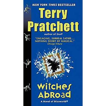 Witches Abroad - A Novel of Discworld by Terry Pratchett - 97800622373