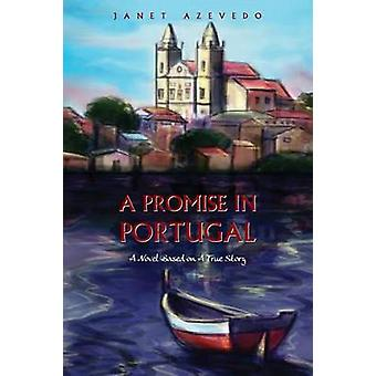 A Promise in Portugal by Azevedo & Janet
