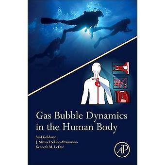 Gas Bubble Dynamics in the Human Body by Saul Goldman