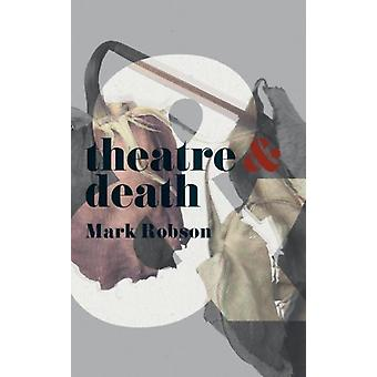 Theatre and Death by Mark Robson