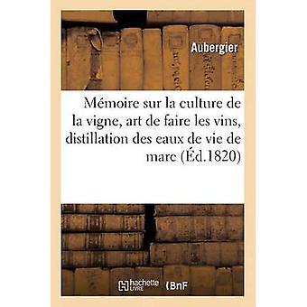 M moire Sur La Culture de la Vigne lArt de Faire Les Vins by Aubergier
