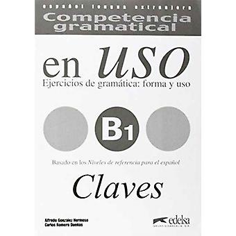 Competencia Gramatical En USO  Claves B1 by Alfredo Hermoso