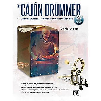 Cajonthe Cajon drummer toepassen drumset technieken en grooves aan de Cajon boek amp online media door Chris Steele