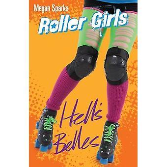 Hells Belles by Megan Sparks