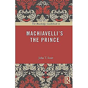 The Routledge Guidebook to Machiavelli's The Prince - The Routledge Guides to the Great Books