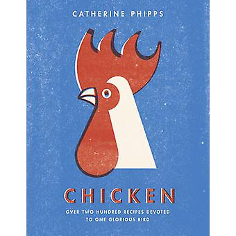 Chicken by Catherine Phipps