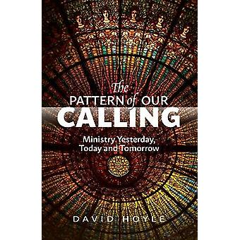 The Pattern of Our Calling by Hoyle & David