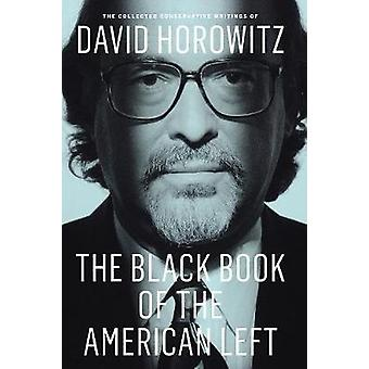 The Black Book of the American Left by Horowitz & David