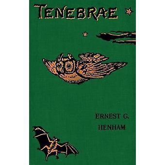 Tenebrae by Henham & Ernest George