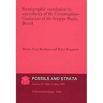 Strategraphic Correlation by Microfacies of the Enomanian - Coniacian of the Sergipe Basin, Brasil (Fossils and...