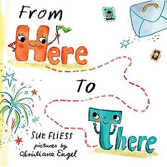 From Here to There by Sue Fliess - 9780807526224 Book
