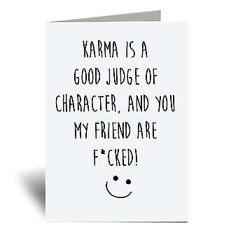 Karma er en god dommer af karakter A6 lykønskningskort