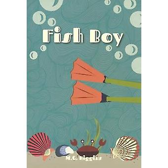 Fish Boy by M G Higgins - Mg Higgins - 9780606371933 Book