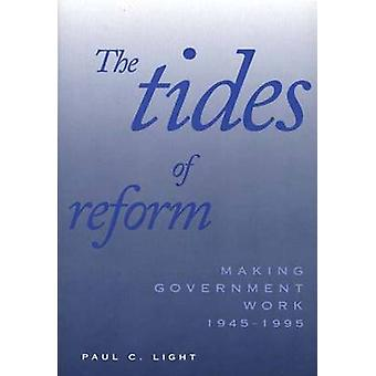 Tides of Reform Making Government Work 19451995 Revised by Light & Paul C