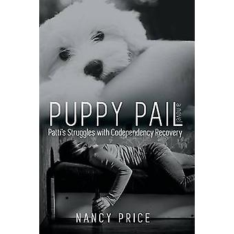 Puppy Pail Pattis Struggles With Codependency Recovery by Price & Nancy