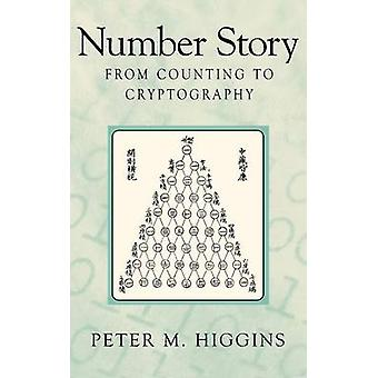 Number Story  From Counting to Cryptography by Higgins & Peter Michael