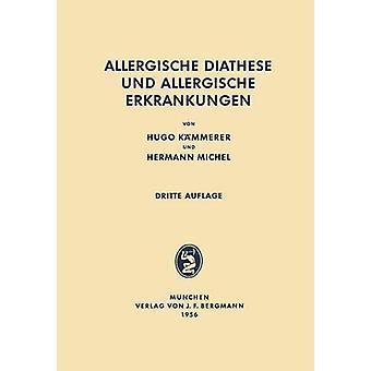 Allergische Diathese Und Allergische Erkrankungen by Kammerer & Hugo