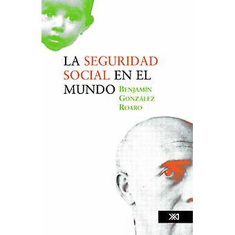 La seguridad social en el mundo by Gonzlez Roaro & Benjamn