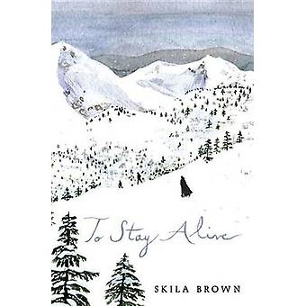To Stay Alive - Mary Ann Graves and the Tragic Journey of the Donner P
