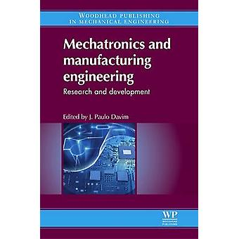 Mechatronics and Manufacturing Engineering Research and Development by Davim & J. Paulo