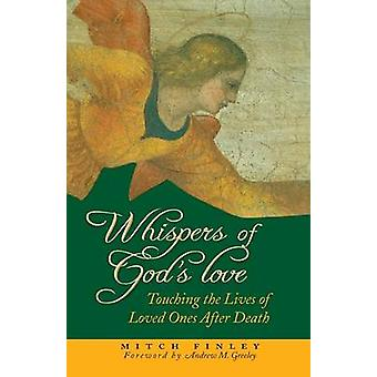 Whispers of Gods Love Touching the Lives of Loved Ones After Death by Finley & Mitch