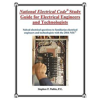 National Electrical Code Study Guide for Electrical Engineers and Technologists by Tubbs & Stephen Philip