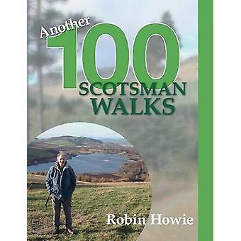 Another 100 Scotsman Walks by Howie & Robin