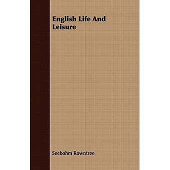 English Life and Leisure by Rowntree & Seebohm